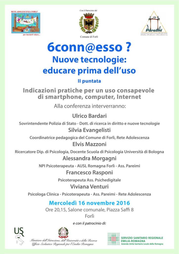 6 conn@esso? Nuove tecnologie: educare prima dell'uso Salone comunale, Piazza Saffi 8, Forlì 16/11/2016, ore 20:15, intervento del socio del CSIG Bologna Ulrico Bardari.